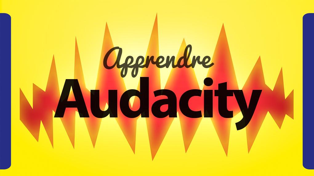 Apprendre Audacity 2